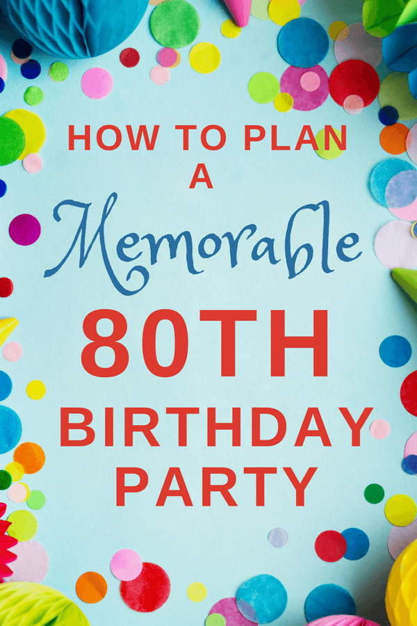 80th Birthday Party Planning tips - Planning an 80th birthday party for Mom or Dad? Check out these easy party planning tips to make any man or woman's 80th birthday party special!