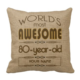 Personalized World's Most Awesome 80 Year Old Pillow