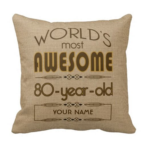"Personalized ""World's Most Awesome"" 80 year old pillow is a fun and useful gift for someone turning 80!"