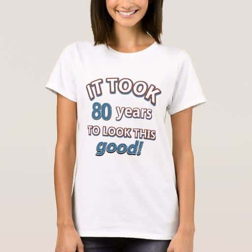 80th Birthday Shirts for Women