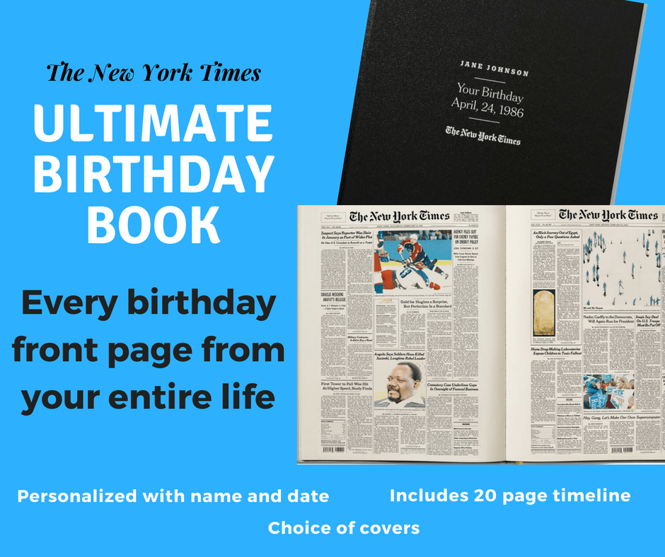 Need a unique 80th Birthday Gift for Mom?  The Ultimate Birthday Book features every birthday New York Times front page from her entire life!