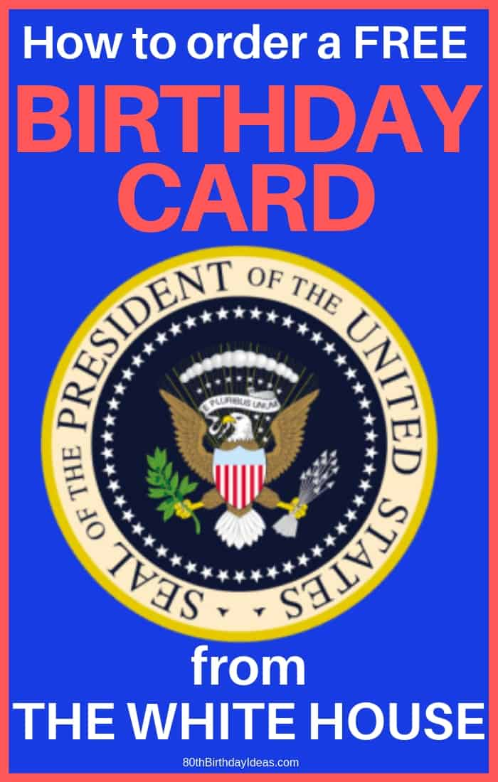 How to order a free birthday card from The White House - Did you know you can have the President of the United States send free birthday cards to senior citizens?  Click to see how to order free birthday greetings from The White House!  #birthdaycards #birthdays #80thBirthdayIde