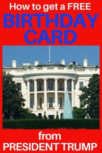 How to get a free birthday card from President Trump - Did you know you can order free birthday cards from the White House? Click for details on how you can send someone birthday greetings from the President! #birthdaycards #birthday #80thBirthdayIdeas.com