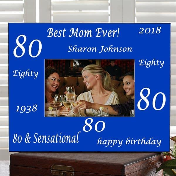 Personalized 80th Birthday Picture Frame for Mom - a lovely 80th birthday present that lets her preserve a treasured memory of her big day!
