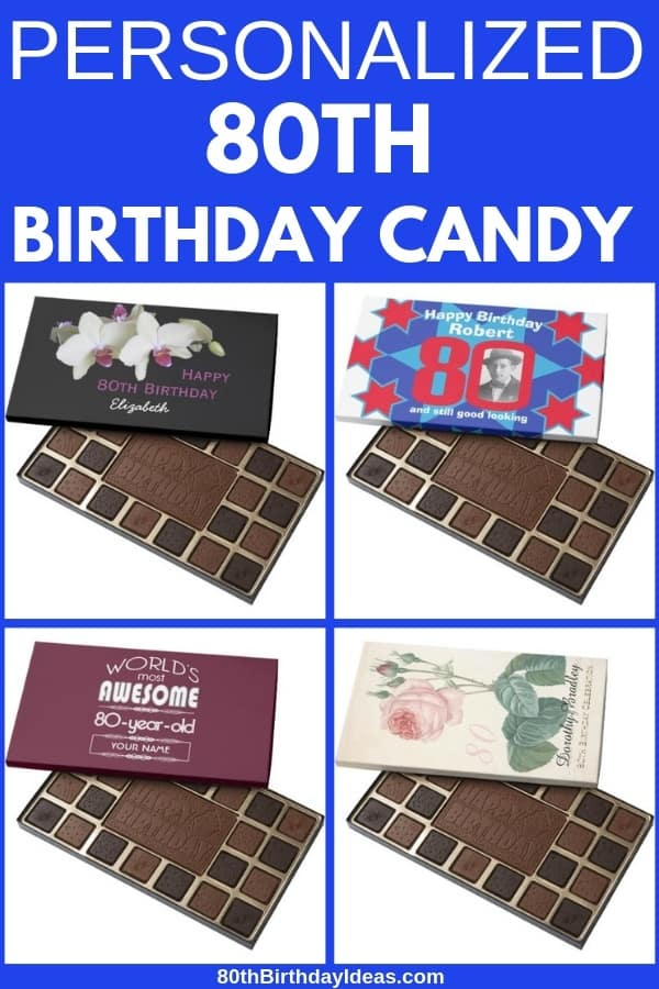 80th Birthday Candy - Shopping for a cute birthday gift for someone turning 80?  Delight their sweet tooth with a personalized box of chocolates!  #80thBirthdayIdeas #80thBirthday #birthdaygifts
