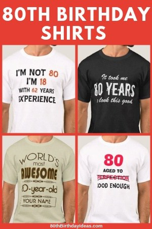 80th Birthday Gifts for Men - Delight Dad, Grandpa or another 80 year old man with a funny 80th birthday shirt. A great (inexpensive) 80th birthday present for the man who has everything! #80thBirthdayIdeas #80thBirthday #grandpaGifts